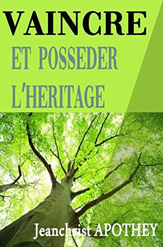 Couverture du livre Vaincre et posséder l'heritage (livre développement personnel)
