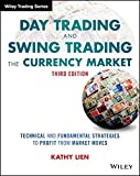 Day Trading and Swing Trading the Currency Market: Technical and Fundamental Strategies to Profit from Market Moves (Wiley Trading Series)