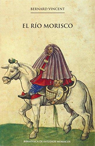 Río Morisco,El (2ª Ed.) (Biblioteca de Estudios Moriscos)