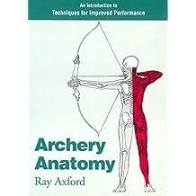 Archery Anatomy: Archery Anatomy (English Edition)