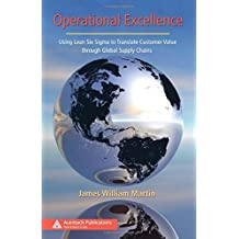 Operational Excellence: Using Lean Six Sigma to Translate Customer Value through Global Supply Chains (Series on Resource Management) by James William Martin (2007-12-13)