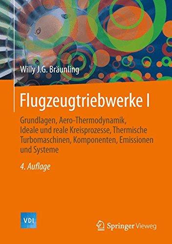 Flugzeugtriebwerke: Grundlagen, Aero-Thermodynamik, ideale und reale Kreisprozesse, Thermische Turbomaschinen, Komponenten, Emissionen und Systeme(2 Bänden) (VDI-Buch) (Über Motor Luft)