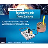 Lernpaket Experimente mit freien Energien: In mehr als 10 Experimenten Energie durch Kristallbatterien, Erdenergie und aus dem elektrostatischen Feld gewinnen und nutzen.