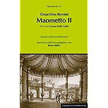 Gioachino Rossini: Maometto II (Mehmed II.): (Operntexte der Deutschen Rossini Gesellschaft, Band 31)