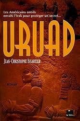 Uruad : Les Américains ont-ils envahi l'Irak pour protéger un secret...