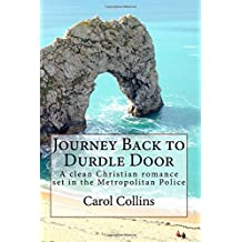 Journey Back to Durdle Door: A clean Christian romance set in the Metropolitan Police