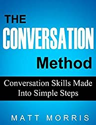 CONVERSATION METHOD (CONVERSATION): Conversation Skills Made Into Simple Steps (Communication) (Crucial Conversations Books Book 1) (English Edition)