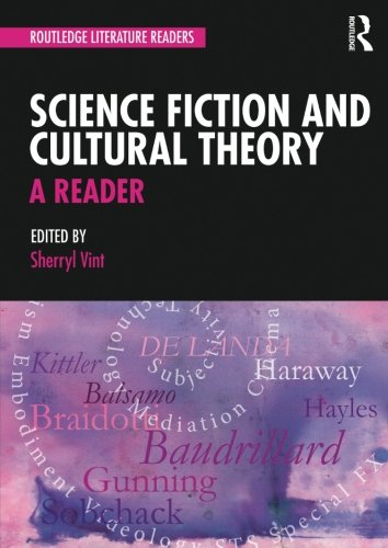 Science Fiction and Cultural Theory: A Reader (Routledge Literature Readers)