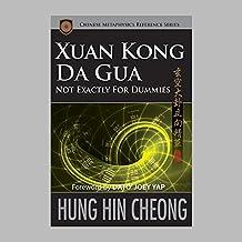 Xuan Kong Da Gua Not Exactly for Dummies (English Edition)
