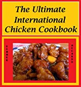 Chicken Recipes: The Ultimate International Chicken Cookbook: Chicken Recipes, Baked Chicken Recipes (Chicken Recipes, Baked Chicken Recipes, Easy Recipes) (English Edition)