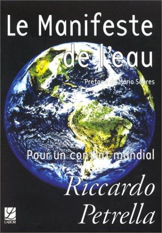 Le Manifeste de l'eau. Pour un contrat mondial par Petrella Riccardo