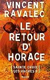 Le retour d'Horace - Sainte-Croix-les-Vaches - opus 2