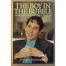 The Boy In The Bubble: A Biography Of Paul Simon