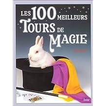 100 MEILLEURS TOURS DE MAGIE