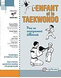 L'Enfant et le Taekwondo - Pour un enseignement différencié