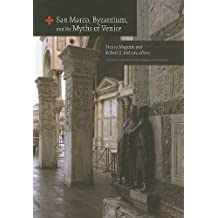 San Marco, Byzantium, and the Myths of Venice (Dumbarton Oaks Byzantine Symposia and Colloquia)