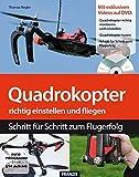 Quadrokopter richtig einstellen, tunen und fliegen (Buch mit DVD) (Modellbau)