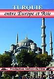 Turquie, entre Europe et Asie