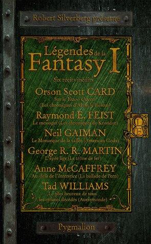 Légendes de la Fantasy, Tome 1 : Six récits inédits par les maîtres de la Fantasy moderne par Robert Silverberg, Collectif