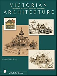 Victorian Architecture: Original Plans for Cottages, Small Estates, and Commerce
