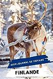 Mon Journal De Voyage FINLANDE: Carnet de voyage créatif, Préparation de voyage, Souvenirs et expériences pour les...