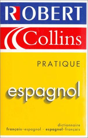 Le Robert & Collins Pratique : Espagnol 2004