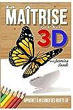 Telecharger Livres La Maitrise de l Art 3D avec Jasmina Susak Apprenez a Dessiner des Objets 3D (PDF,EPUB,MOBI) gratuits en Francaise