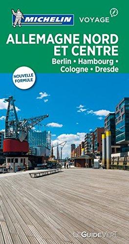 Alllemagne Nord et Centre : Berlin, Hambourg, Cologne, Dresde par