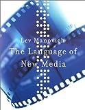 The Language of New Media (Leonardo Book Series)