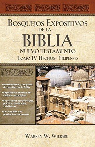 Bosquejos Expositivos de la Biblia, Tomo IV: Hechos - Filipenses: 4 (Bosquejos Expositivos De La Biblia / the Bible Exposition Commentary)