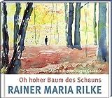Oh hoher Baum des Schauns (Geschenkband mit Texten von Rainer Maria Rilke und Aquarellen von Hans-Jürgen Gaudeck)