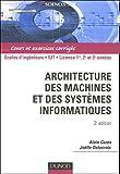 Architecture des machines et des systèmes informatiques : Cours et exercices corrigés...