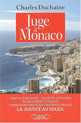Juge à Monaco : Une justice  Canada Dry
