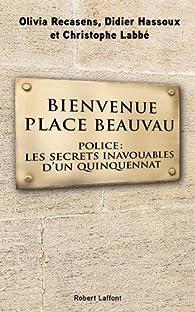 Bienvenue Place Beauvau par Olivia Recasens