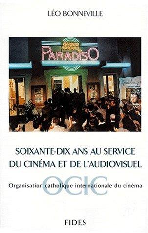 soixante-dix-ans-au-service-du-cinema-et-de-l-39-audiovisuel-tome-3-organisation-catholique-internationale-du-cinma-ocic