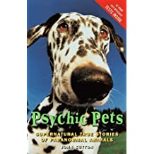 Psychic Pet: Supernatural True Stories of Paranormal Animals by Sutton, John (1998) Paperback