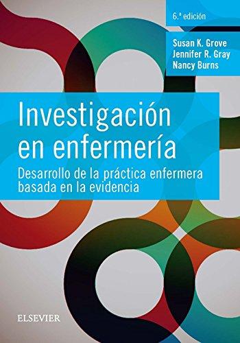 Investigación en enfermería: Desarrollo de la práctica enfermera basada en la evidencia por Susan K. Grove