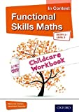 Functional Skills Maths In Context Childcare Workbook E3 - L2 (Functional Skills English in Context)