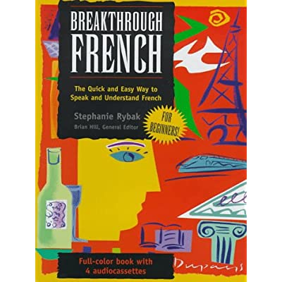 Breakthrough French: The Quick and Easy Way t Speak and Understand French