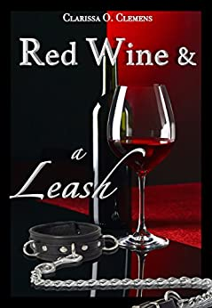 Red Wine & a Leash (English Edition) van [Clemens, Clarissa O.]