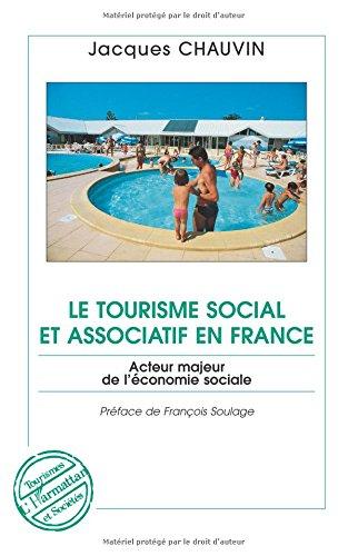 Le tourisme social et associations en France : Acteur majeur de l'économie sociale