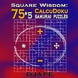 Square Wisdom: 75*5 Calcudoku Samurai Puzzles by Dj Ape (2009-05-04)