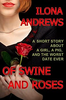 Of Swine and Roses (English Edition) par [Andrews, Ilona]