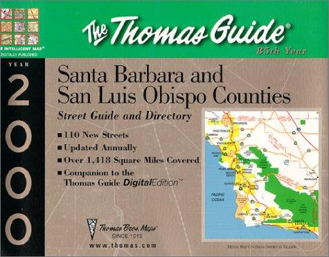 Thomas Guide 2000 Santa Barbara and San Luis Obispo Counties: Street Guide and Directory