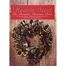 Heaven Scent: The Aromatic Christmas Book