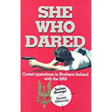 She Who Dared Covert Operations in Northern Ireland with the SAS