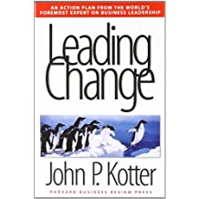 By John P Kotter - Leading Change