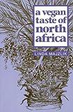 A Vegan Taste of North Africa (Vegan Cookbooks)
