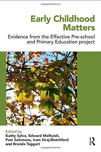 Early Childhood Matters: Evidence from the Effective Pre-school and Primary Education Project by Kathy Sylva (Editor) ?€? Visit Amazon's Kathy Sylva Page search results for this author Kathy Sylva (Editor), Edward Melhuish (Editor), Pam Sammons (Editor), (4-Jan-2010) Paperback