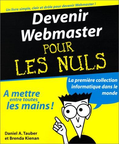 Devenir Webmaster pour les nuls par Daniel-A Tauber, Brenda Kienan